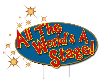 All the world's a stage!